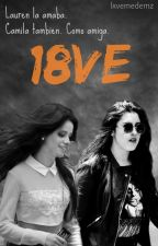 18VE - 1ra temporada. (Camren) EDITANDO by lxvemedemz