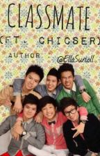CLASSMATE ft. CHiCSER by EllaSurioII