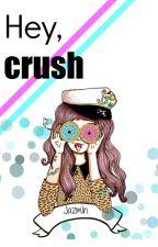 Hey, crush. by escritos-de-colores