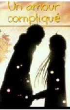 un amour compliqué by kiki3123
