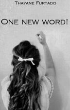 One new word! by ThayaneFurtado