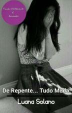 De Repente... Tudo Muda* by drewbay