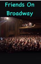 Friends on Broadway by thebroadwaylife