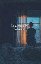 La Ventana de enfrente by ddelenatamareo