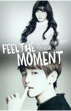 Feel The Moment |Baekfany| by Tiffreak