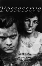 Possessive »Larry Stylinson« by xStylinson_Girlx