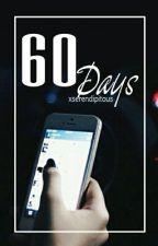 60 Days [l.t] by xserendipitous