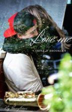 Love Me  || Brooklyn Beckham FF by honeyliciovs