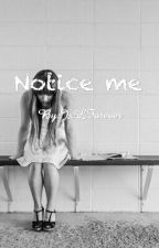 Notice me by Jordanb03