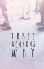 3 reasons why  || [completed] by foreverNovember