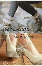 From Rags to Riches by KStarrr123
