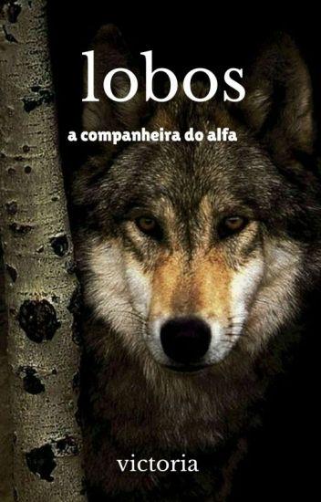 """Lobos """" A Conpanheira Do Alfa """""""