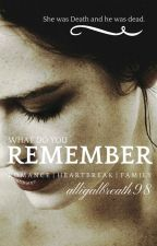What Do You Remember? by alligalbreath98