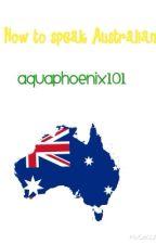 How To Speak Australian by PurplePhan