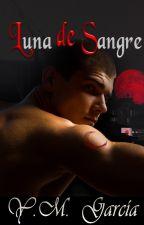 Luna de Sangre by YMGarcia