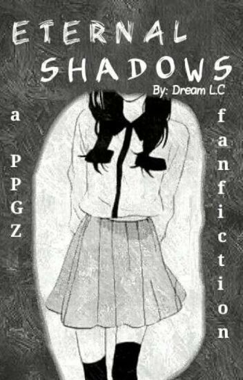 PPGZ : Eternal Shadows | Book 1 |