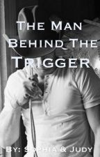 The Man Behind the Trigger by lalala_1297