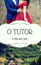 O TUTOR - DEGUSTAÇÃO by SthefaneLima