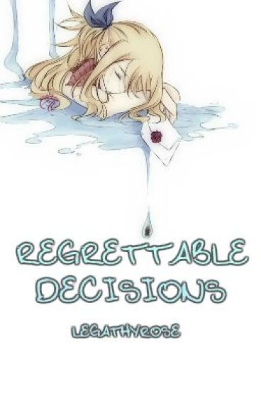 Regrettable Decisions (Sequel To FEARING LOVE) (NaLu)