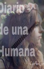 Diario De Una Humana. by YoAmoComer