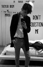 Dont Question Me (Troyler BDSM fic) by phlarry