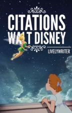 Walt Disney Citations by livelywriter