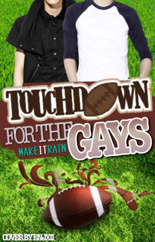 Touchdown For The Gays(BoyxBoy) by Make_It_Rain
