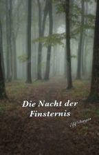 Die Nacht der Finsternis by beginner97