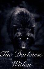 The Darkness Within by EwwANerd