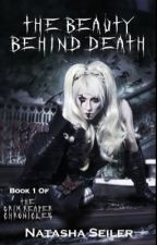 The Beauty Behind Death (Book 1 Of The Grim Reaper Chronicles) by TashiJean