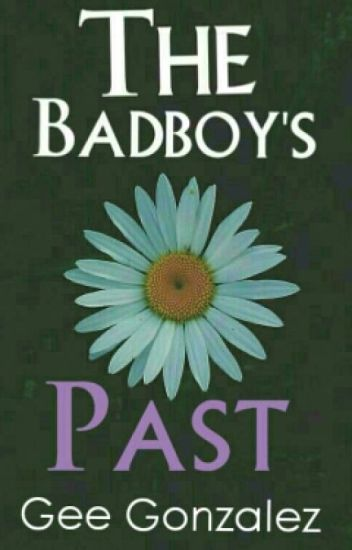 The BadBoy's Past