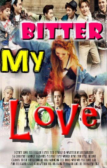 My Bitter Love (EXO Fanfic)