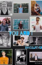 YOU AND I (kian Lawley fanfic book5)COMPLETED by o2lfever