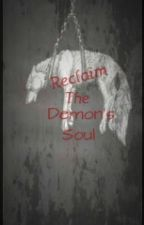 Reclaim the Demon's Soul by ScooterShubertValdez