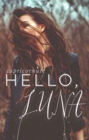 Hello  Luna by thenerdwiththebooks