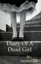 Diary of a Dead Girl by baylee1228