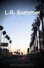 L.A. Summer (A Big Time Rush fanfiction) by dancingqueen617