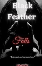 Black Feather: The Heart of Darkness by DreLovesFiction712