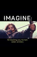 IMAGINE: Kili teaching you, his twin sister, archery by Aidanturnerimagines