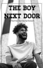 The Boy Next Door || Ronnie Banks FanFic by fefexslay