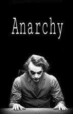 Anarchy [Joker/ O.C. Fan Fiction] On Hold by Superjusticeleaguer