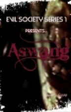 Evil Society Series 1: Aswang by MsOzzie