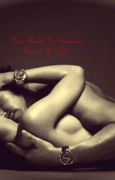 Taxi Ride To Heaven (Erotic Short Story)