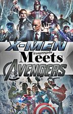 X-Men meets The Avengers (Completed) by sophhjade