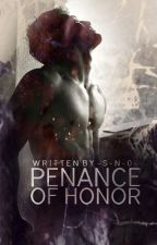 Penance of Honor | BOOK 2 by -S-N-O-