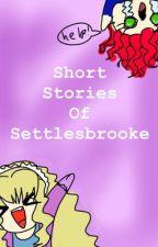 Short stories of Settlesbrooke by Taliscore