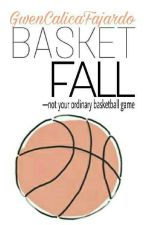 BASKETFALL by GwenCalicaFajardo