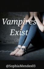 Vampires Exist by SpookyyJimChristmas