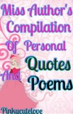 Ms. Author's Compilation Of Personal Quotes And Poems by pinkycutelove