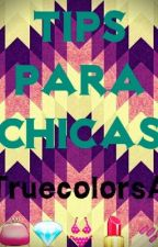 ··Tips para chicas·· by TrueColorsA